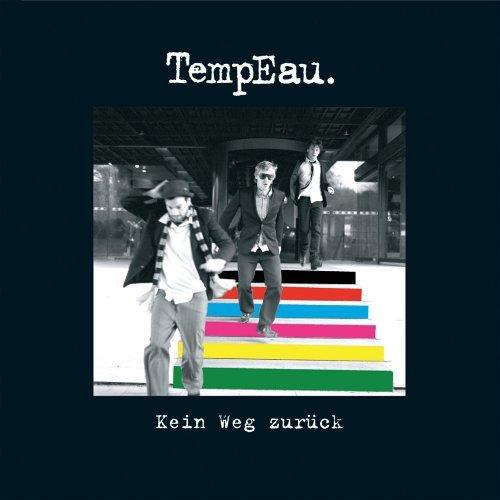TempEau., Kein Weg zurück, 2006