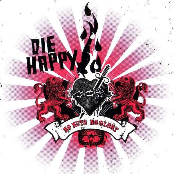 Die Happy, Nuts no Glory, 2006