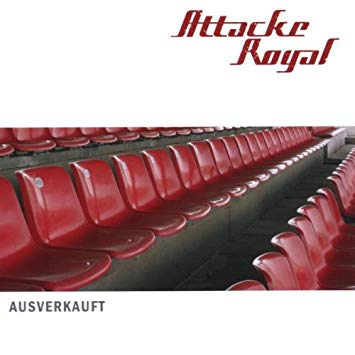 Attacke Royal, Ausverkauft, 2008