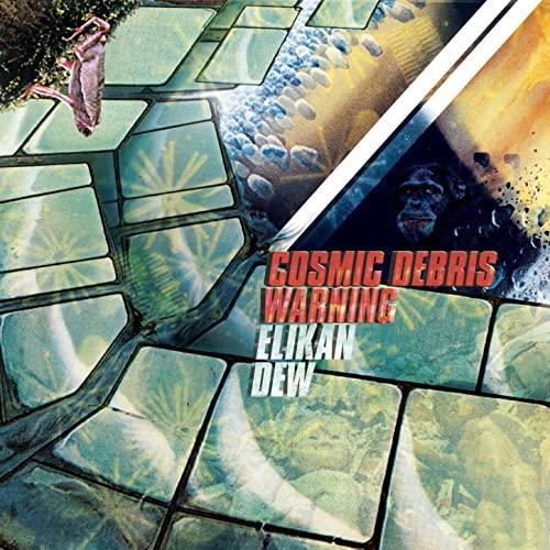 Elikan Dew, Cosmic Debris Warning, 2011