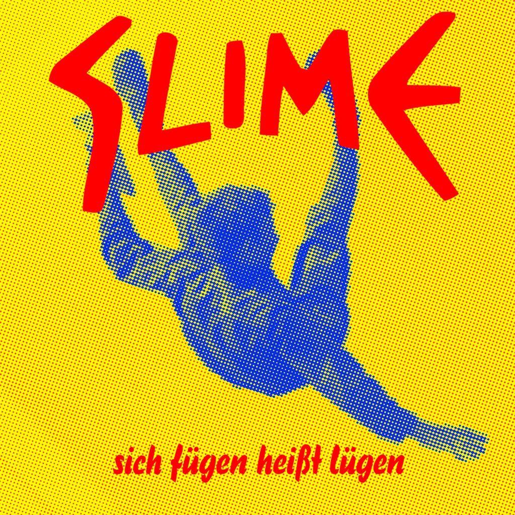 Slime, sich fügen heißt lügen, 2012