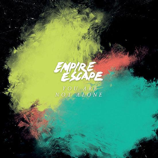 Empire Escape, You Are Not Alone, 2015