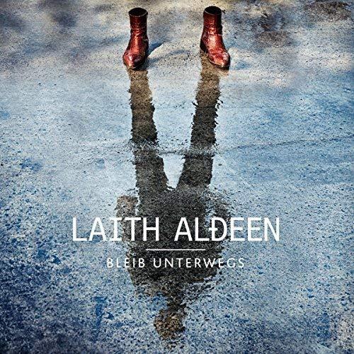 Laith Aldeen, Bleib Unterwegs, 2016