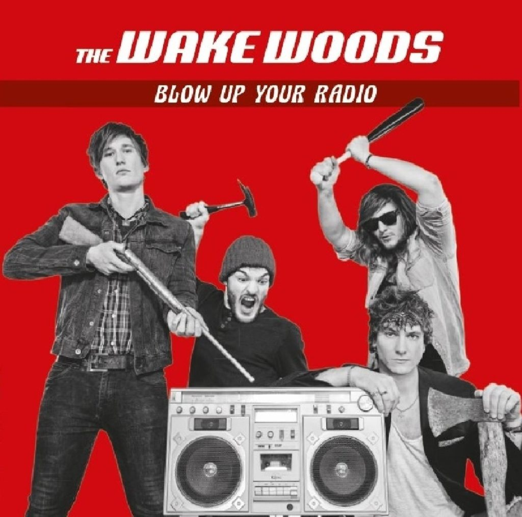 The Wake Woods, Blow Up Your Radio, 2018